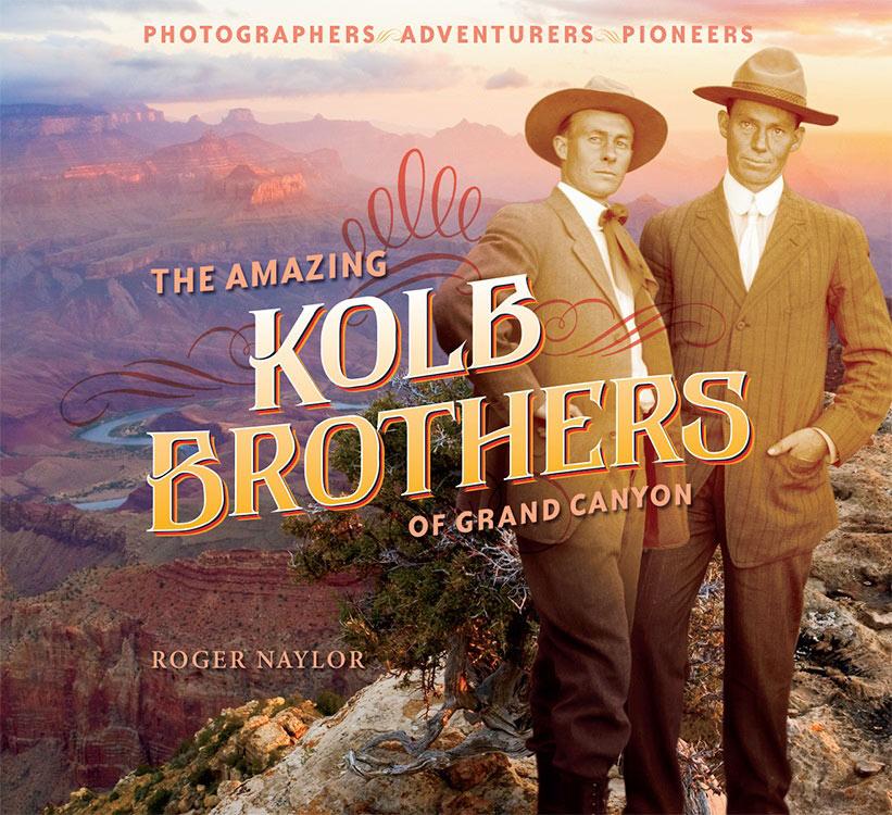 Kolb Brothers, Grand Canyon, Book, Roger Naylor, photo